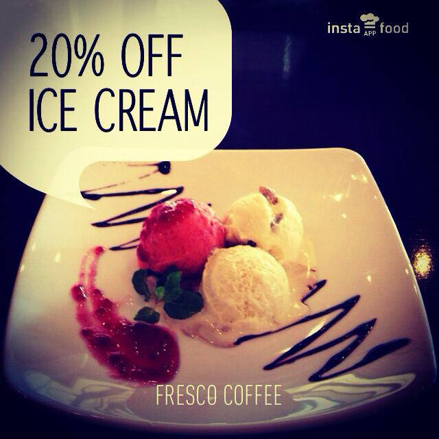 20 off ice cream at fresco